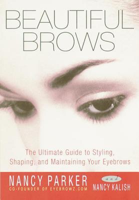 Beautiful Brows By Parker, Nancy/ Kalish, Nancy